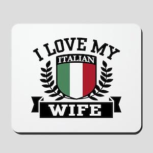I Love My Italian Wife Mousepad