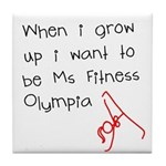 Grow up Ms Fitness Olympia Tile Coaster