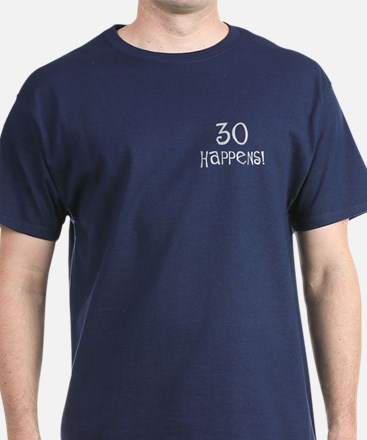30th birthday gifts 30 happens T-Shirt
