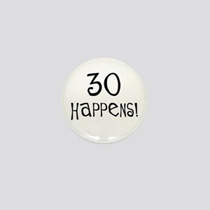 30th birthday gifts 30 happens Mini Button