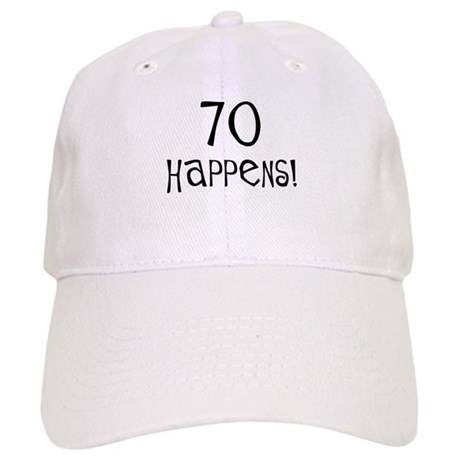 70th birthday gifts 70 happens Cap