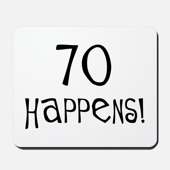 70th birthday gifts 70 happens Mousepad