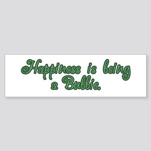 Happiness is being a Bubbie Bumper Sticker
