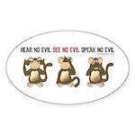 Hear No Evil... Oval Sticker