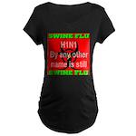 Swine Flu H1N1 Maternity Dark T-Shirt