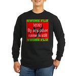 Swine Flu H1N1 Long Sleeve Dark T-Shirt