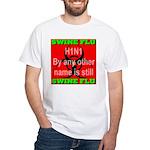 Swine Flu H1N1 White T-Shirt