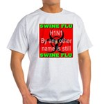 Swine Flu H1N1 Light T-Shirt