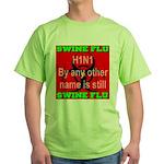 Swine Flu H1N1 Green T-Shirt
