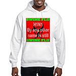 Swine Flu H1N1 Hooded Sweatshirt