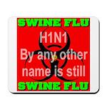 Swine Flu H1N1 Mousepad