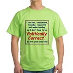 I don't have to be Politicall Green T-Shirt