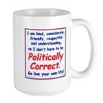 I don't have to be Politicall Large Mug