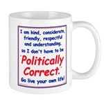 I don't have to be Politicall Mug