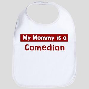 Mom is a Comedian Bib