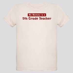 Mom is a 5th Grade Teacher Organic Kids T-Shirt