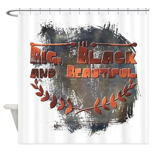 Bbw Big Black Beautiful Shower Curtains
