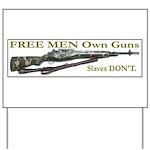 Free Men own rifles Yard Sign