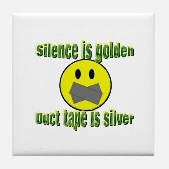 Silence is Golden Tile Coaster