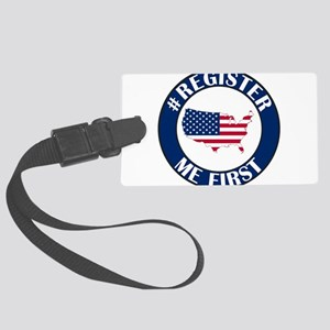 register me first Large Luggage Tag
