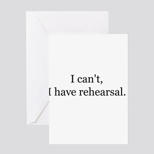 2icant i have rehearsal Greeting Cards