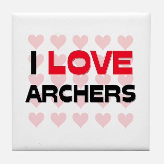 I LOVE ARCHERS Tile Coaster