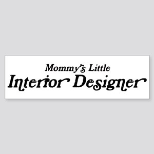 Mommys Little Interior Design Bumper Sticker