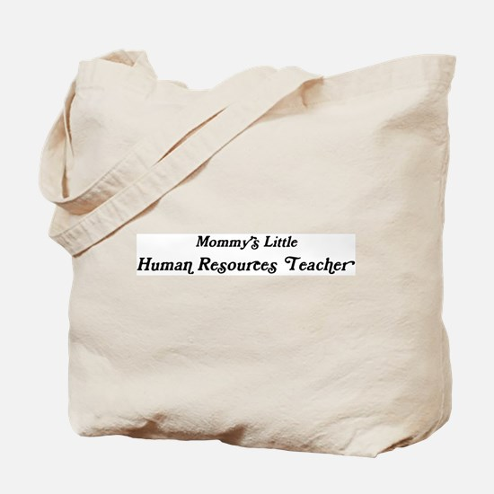 Mommys Little Human Resources Tote Bag