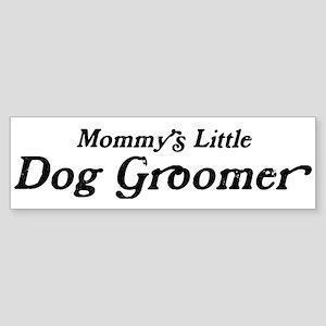 Mommys Little Dog Groomer Bumper Sticker