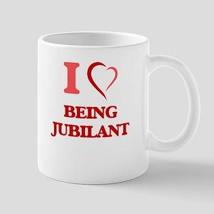 I Love Being Jubilant Mugs