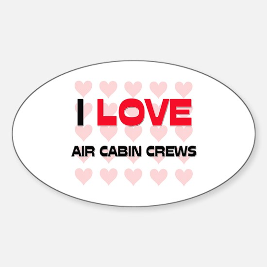 I LOVE AIR CABIN CREWS Oval Decal
