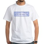 Let The Father decide. White T-Shirt