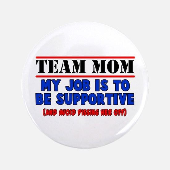 "Team Mom My Job 3.5"" Button"