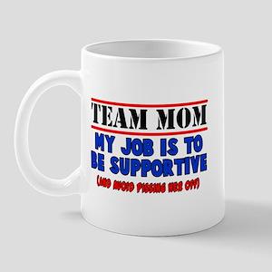 Team Mom My Job Mug