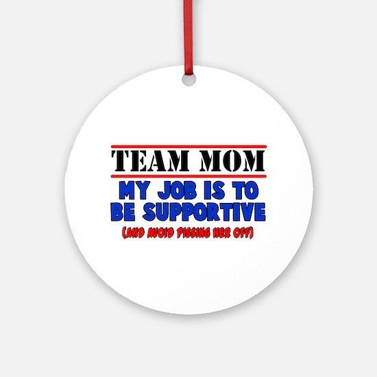 Team Mom My Job Ornament (Round)