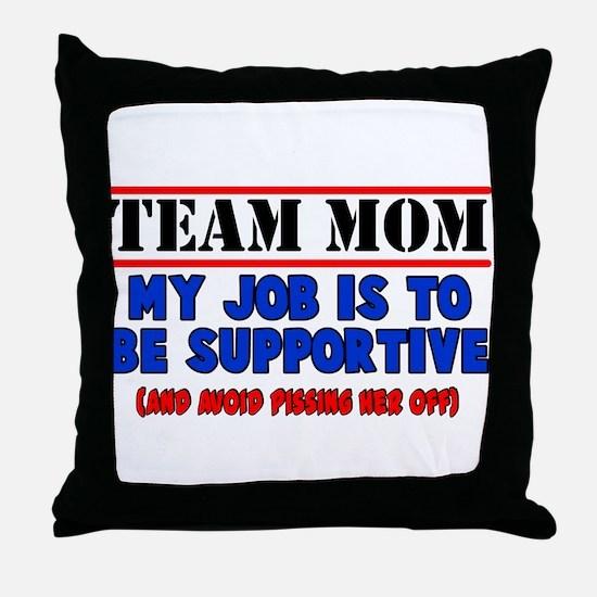 Team Mom My Job Throw Pillow