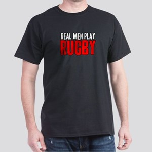 Real Men Play Rugby Dark T-Shirt