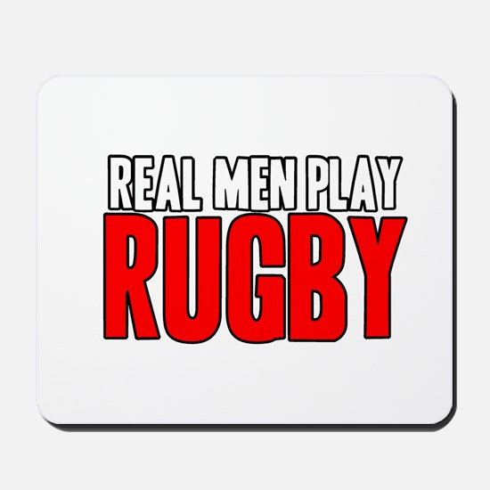 Real Men Play Rugby Mousepad