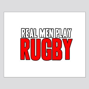 Real Men Play Rugby Small Poster