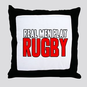 Real Men Play Rugby Throw Pillow