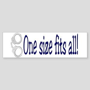 one size fits all Bumper Sticker