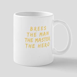 Brees The Man The Master The Hero Mugs