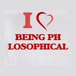 I Love Being Philosophical Throw Blanket