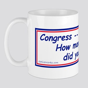 Congress Spends Billions Mug