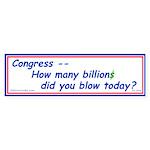 Congress Spends Billions Bumper Sticker