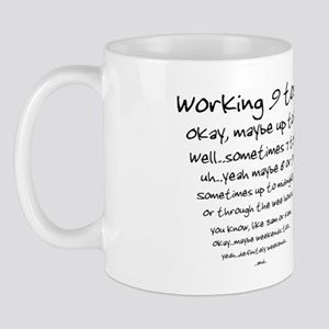 Working 9 to 5 Mug