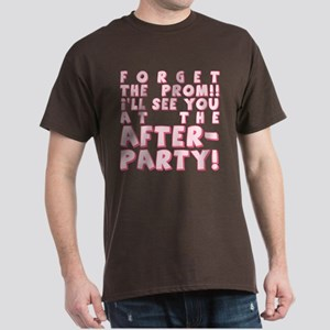 Forget Prom After Party Dark T-Shirt