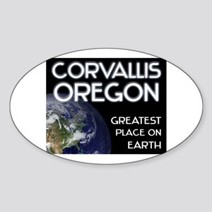 corvallis oregon - greatest place on earth Sticker