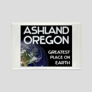 ashland oregon - greatest place on earth Rectangle
