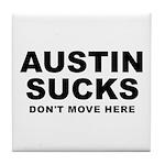 Austin Sucks Tile Coaster